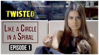 Twisted | Episode 1 - 'Like A Circle In A Spiral' | Nia Sharma | A Web Series By Vikram Bhatt width=