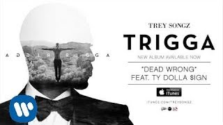 getlinkyoutube.com-Trey Songz - Dead Wrong feat. Ty Dolla $ign [Official Audio]