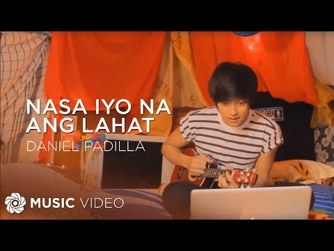 Nasa Iyo Na Ang Lahat by Daniel Padilla (Official Music Video)