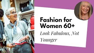 Fashion for Women Over 60 -- Look Fabulous Without Trying to Look Younger   Sixty and Me Articles