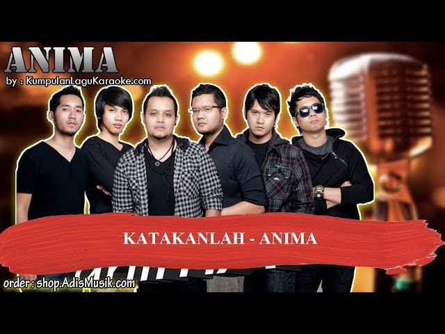 KATAKANLAH - ANIMA Karaoke