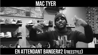 Mac Tyer - En attendant Banger#2 (Freestyle)