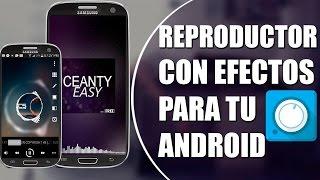 getlinkyoutube.com-Reproductor con Efectos! EL MEJOR REPRODUCTOR DE MUSICA PARA ANDROID