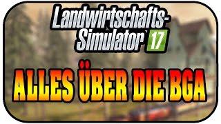 LS17 Alles über die BGA - Landwirtschaft Simulator 17 Deutsch