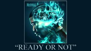 getlinkyoutube.com-Meek Mill - Ready Or Not (Dream Chasers 2)