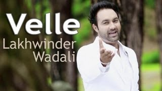 getlinkyoutube.com-Velle -- Lakhwinder Wadali -  Official Video From Album Saiyaan