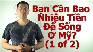 getlinkyoutube.com-Làm Kinh Doanh & Du Học Sinh Mỹ #4: Bạn Cần Bao Nhiêu Tiền Để Sống Ở Mỹ (1 of 2) - By Tai Duong