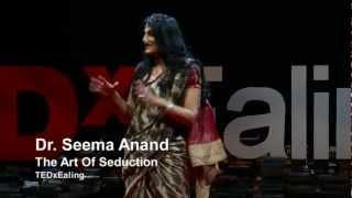 getlinkyoutube.com-The art of seduction | Seema Anand | TEDxEaling