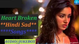 Superhits Heart Broken Bollywood Hindi Sad Songs Jukebox Hindi Songs
