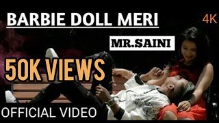 BARBIE DOLL MERI-MR.SAINI-(Official video) (2018) NEW HINDI SONG