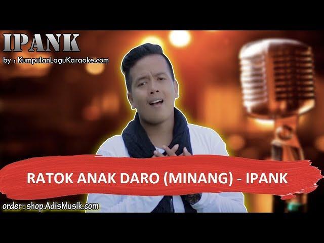RATOK ANAK DARO MINANG - IPANK Karaoke