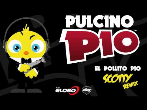 PULCINO PIO - El Pollito Pio (Scotty remix) [Official]