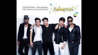 Party All Night  - Trilha sonora Chiquititas (Banda The Destiny)