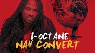 I-Octane - Nah Convert