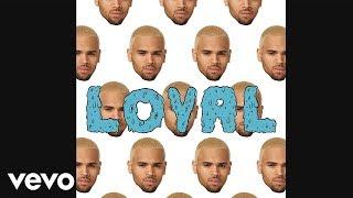 Chris Brown - Loyal (West Coast Version)