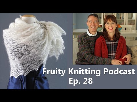 A Passion For Lace - Ep. 28 - Fruity Knitting Podcast