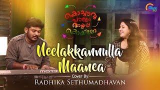 Neelakkannulla Maanea Official Cover Ft Radhika Sethumadhavan