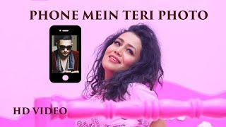 Phone Mein Teri Photo - Neha Kakkar | Tony Kakkar