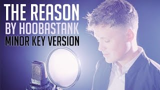 "getlinkyoutube.com-""The Reason"" by Hoobastank (MINOR KEY VERSION)"