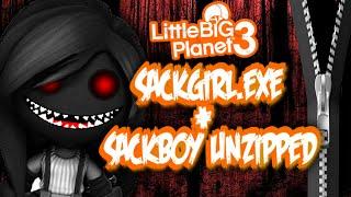 LBP3 - SACKGIRL.EXE & SACKBOY.UNZIPPED (SACKBOY.EXE EDITION)