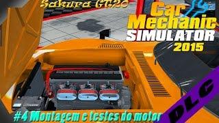 Car Mechanic Simulator 2015 - Part 4  Reforma Sakura GT20 Montagem e testes motor (Final)