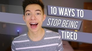 10 Ways to Stop Being Tired