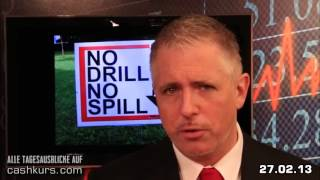 Fracking: Gefahr für Mensch und Umwelt! (Interview mit Dirk Müller vom 27.02.13)