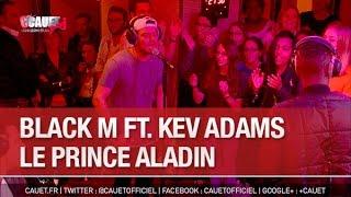 getlinkyoutube.com-Black M ft. Kev Adams - Le prince Aladin - C'Cauet sur NRJ