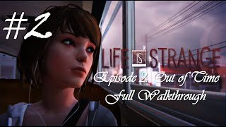 getlinkyoutube.com-Life Is Strange™ Episode 2: Out of Time | Full Walkthrough (No commentary) [HD]