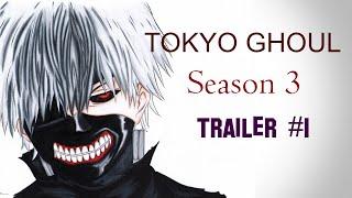 getlinkyoutube.com-Tokyo Ghoul Season 3 Trailer #1 | Tokyo Ghoul :RE