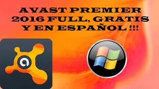 getlinkyoutube.com-AVAST PREMIER 2016, FULL, GRATIS Y EN ESPAÑOL|| 32 Y 64 BITS || WINDOWS XP, VISTA, 7, 8, 8.1, 10
