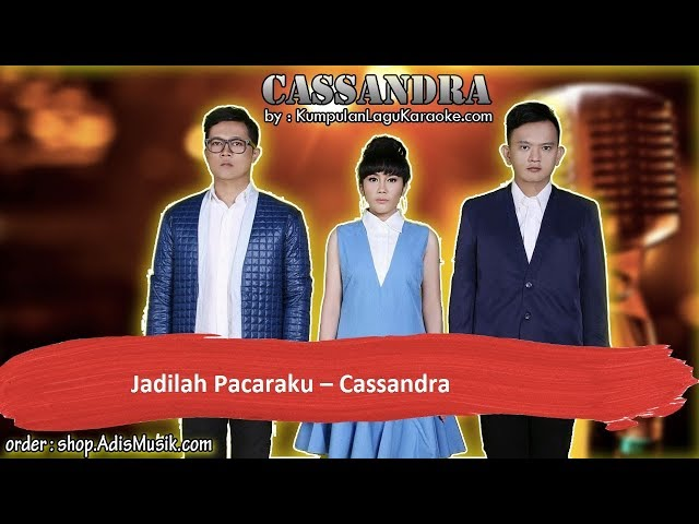 JADILAH PACARAKU -  CASSANDRA Karaoke