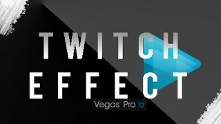 "getlinkyoutube.com-[TUTO] Comment Faire Un Effet ""Twitch"" Sur Sony Vegas Pro"