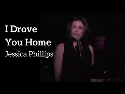 I Drove You Home - performed by Jessica Phillips
