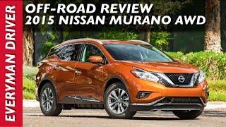 getlinkyoutube.com-Off-Road Review: 2015 Nissan Murano AWD on Everyman Driver
