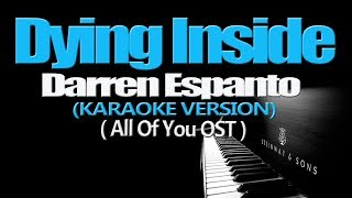 DYING INSIDE - Darren Espanto (KARAOKE VERSION) (All Of You OST)
