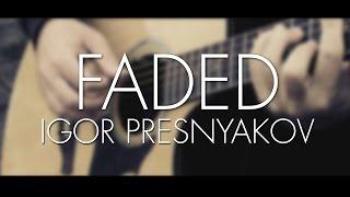 getlinkyoutube.com-Alan Walker l Faded l Guitar Cover l Igor Presnyakov