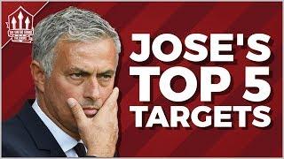 Jose MOURINHO's TOP 5 MAN UTD Transfer Targets 2018