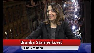 Branka Stamenković- 1 od 5 Miliona