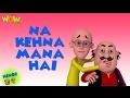 Na Kehna Mana Hai - Motu Patlu in Hindi - 3D Animation Cartoon for Kids HD