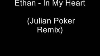 getlinkyoutube.com-Ethan - In My Heart (Julian Poker Remix)