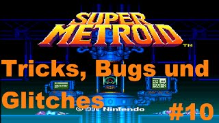 Let's Play Super Metroid 100% Spezial - Tricks, Bugs und Glitches