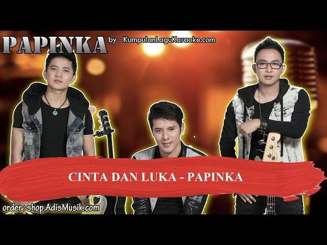 CINTA DAN LUKA - PAPINKA Karaoke