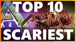 getlinkyoutube.com-ARK: Survival Evolved - TOP 10 SCARIEST DINOS & CREATURES (Happy ARK: Fear Evolved)