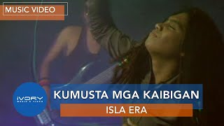 getlinkyoutube.com-Isla Era - Kumusta Mga Kaibigan (Official Music Video)