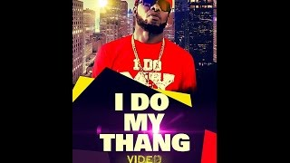 Axiom Volcano P     I Do My Thang (Official Video)
