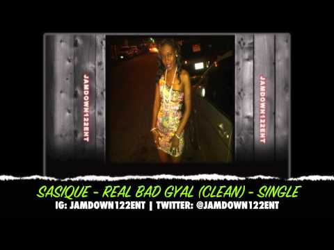 Sasique - Real Bad Gyal (Clean) - Single [One Nation Music Production & Yosef Imagination]  - 2014