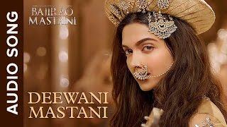 Deewani Mastani   Full Audio Song   Bajirao Mastani   Ranveer Singh, Deepika Padukone & Priyanka
