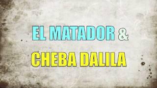 El Matador - Hbibi Meryouli (ft. Cheba Dalila)