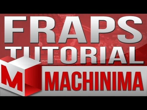 Machinima Tutorial - How to Setup Fraps, Recording Tutorial and Overview